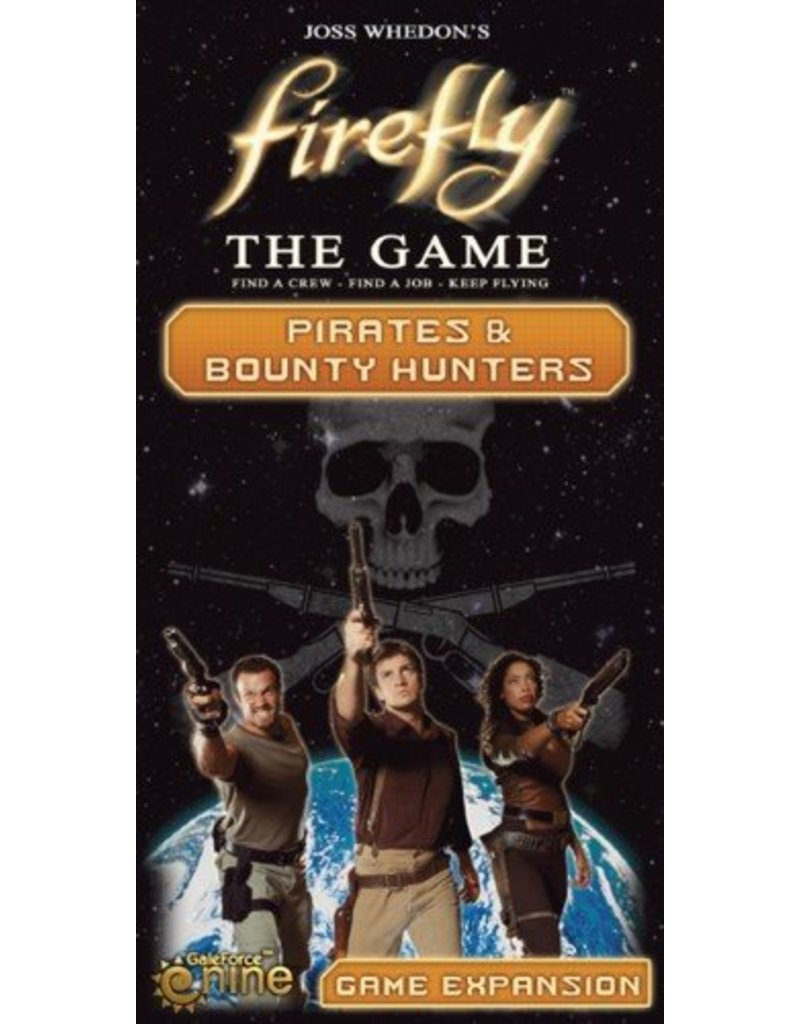 Gale Force 9 Firefly The Game: Pirates & Bounty Hunters