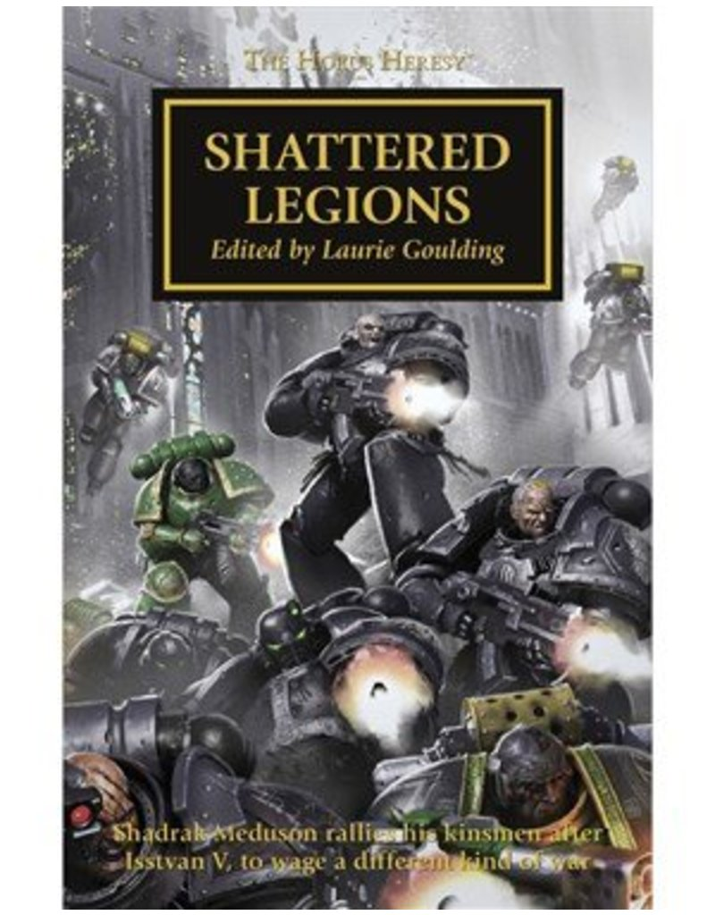 Games Workshop The Horus Heresy: Shattered Legions (HB)