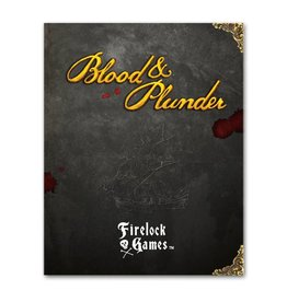 Firelock Games Blood & Plunder Rulebook