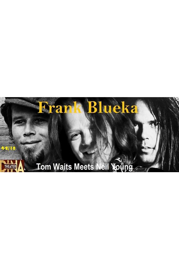 Frank Blueka - Tom Waits meets Neil Young 04-02-2018
