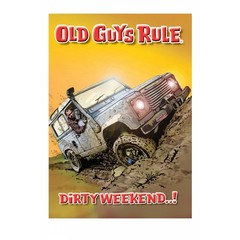 Old Guys Rule Dirty Weekend Card