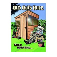 Old Guys Rule Shed Happens Card