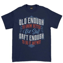 Oldies Club Daft Enough To Do It Anyway T-Shirt Navy