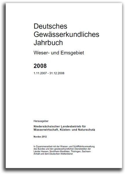 DEUTSCHES GEWÄSSERKUNDLICHES JAHRBUCH WESER-EMSGEBIET 2008 (DGJ 2008)
