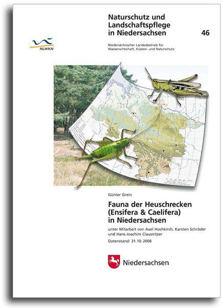 FAUNA DER HEUSCHRECKEN (ENSIFERA & CAELIFERA) IN NIEDERSACHSEN (HEFT 46)