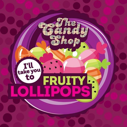 Big Mouth The Candy Shop 30ml - Fruity Lollipops