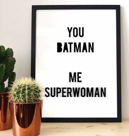 "Poster ""You batman me superwoman"""