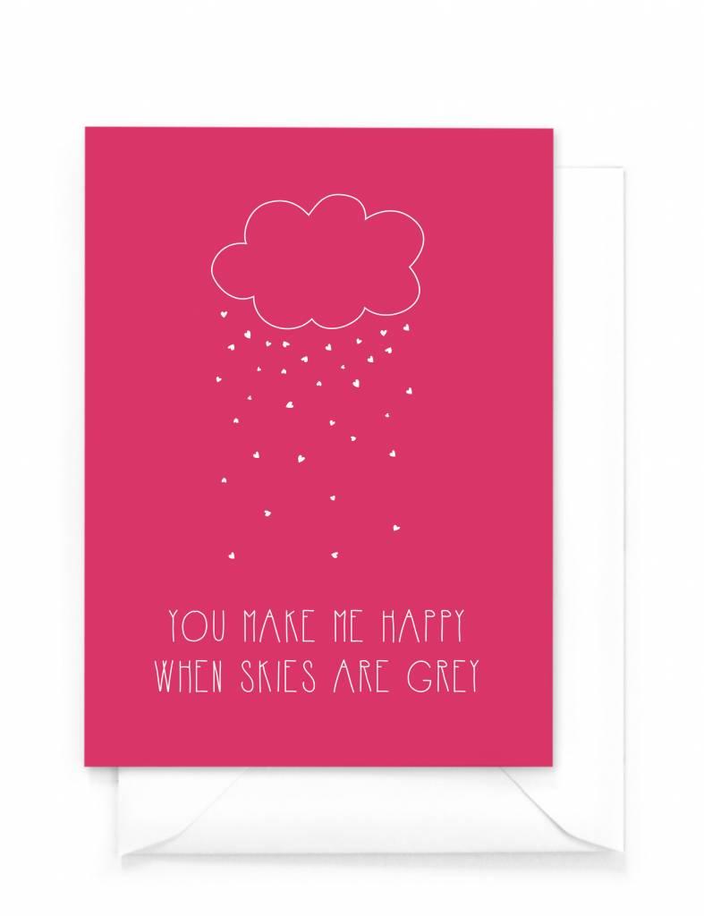 Wenskaart - Love - You make me happy when skies ar grey