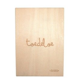 Zusss Ansichtkaart Hout Toedeloe
