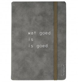 Zusss Notitieboek Van Leer Wat Goed Is Is Goed Steengrijs