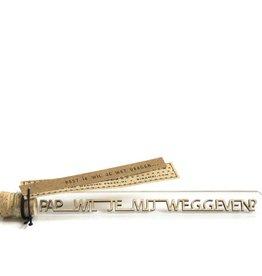 Message In A Bottle - Pap, Wil Je Mij Weggeven?