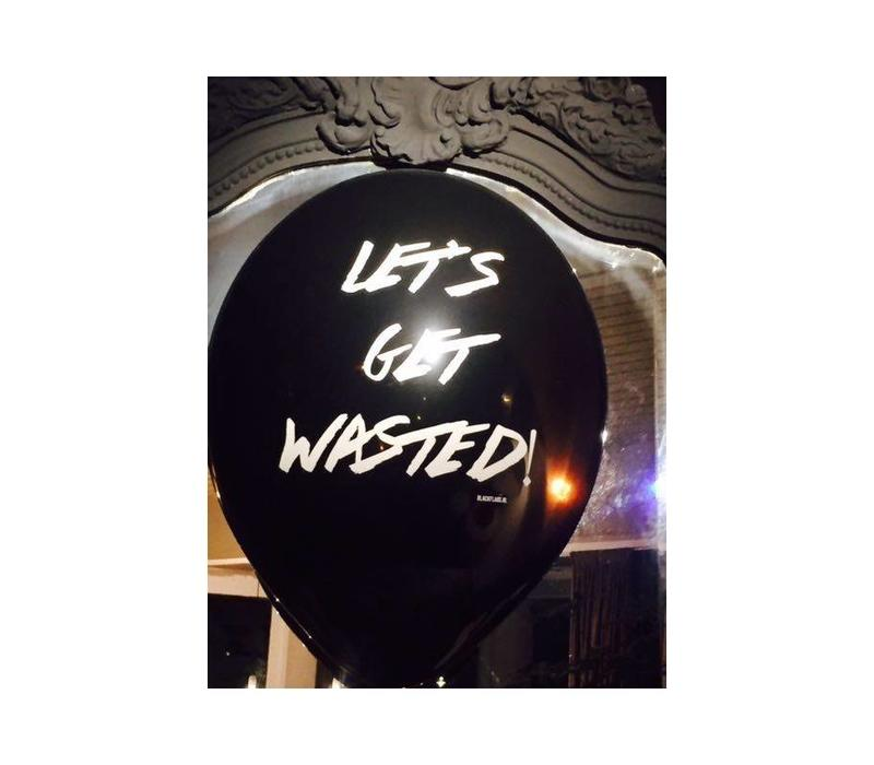 Lets get wasted Ballonnen