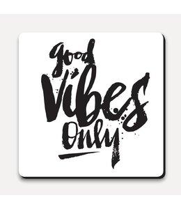 Matthew Taylor Wilson Coaster - Good Vibes Only