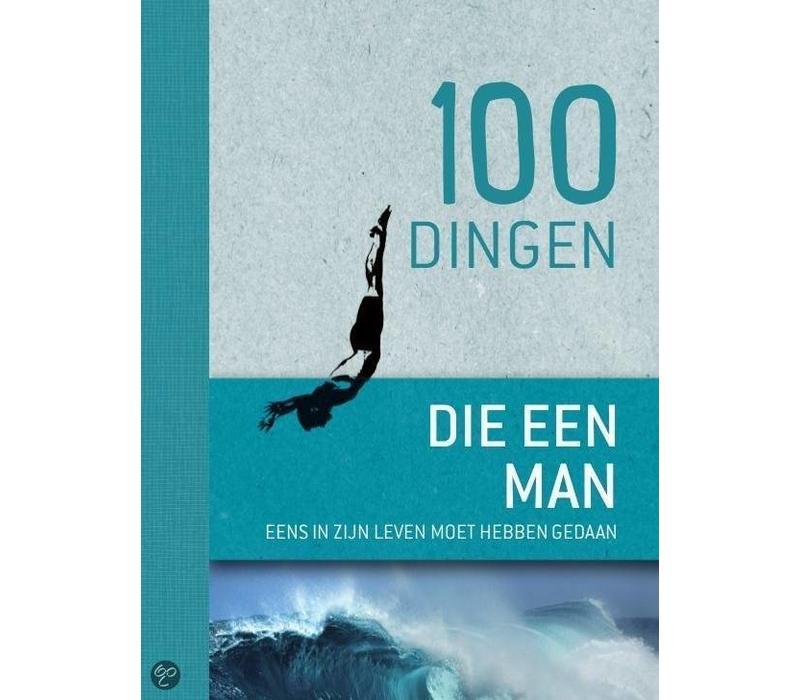 100 Dingen die elke man eenmaal in zijn leven geda