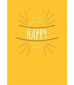 De Lantaarn How to be happy