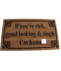 If youre rich good looking and single im home