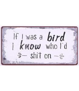 Magneet If I was a bird I know who I'd shit on