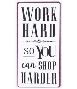 Magneet Work hard so you can shop harder