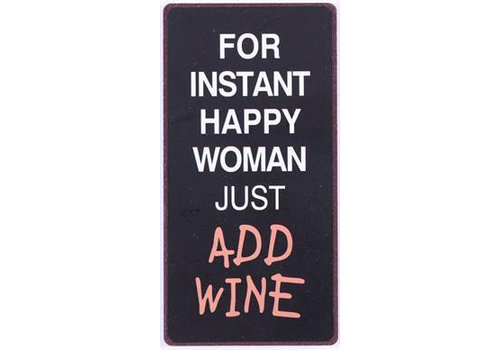 Magneet-For instant happy woman just add