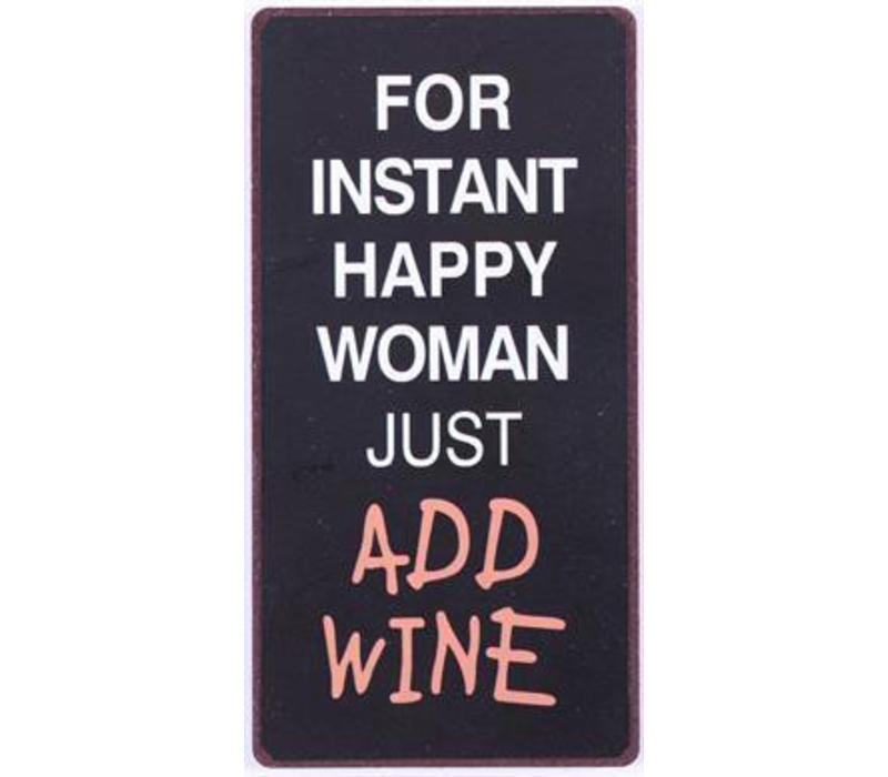 Magneet-For instant happy woman just add wine