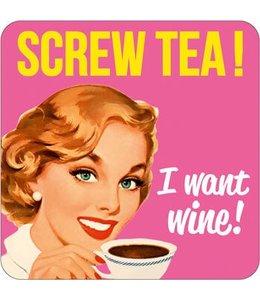 Screw tea! I want wine!