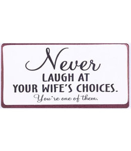 Magneet Never laugh at your wife's choices