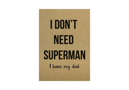 Beezonder Poster A4 I don't need superman