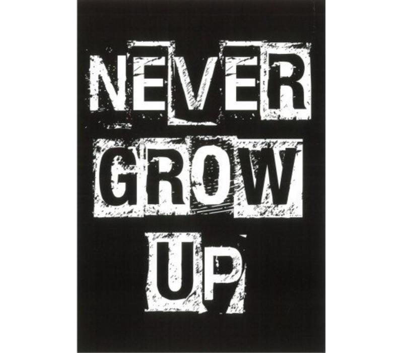 Never Grow Up XL ansichtkaart
