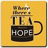 Coaster Lettered - Tea and hope