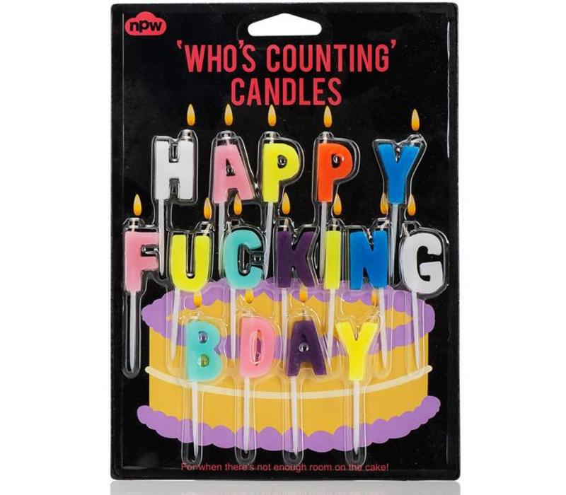Happy Fucking Bday - Who's counting candles