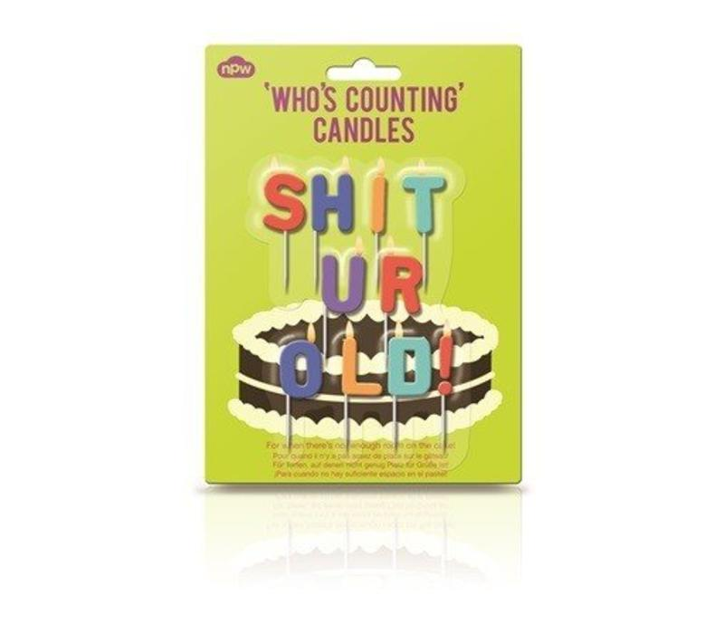 Shit ur old - Who's counting candles