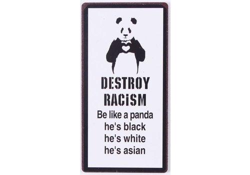 Magneet Destroy Rasicm, be like a panda