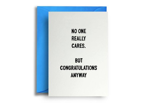 Quite Good Cards No one really cares. But congratulations anyway.