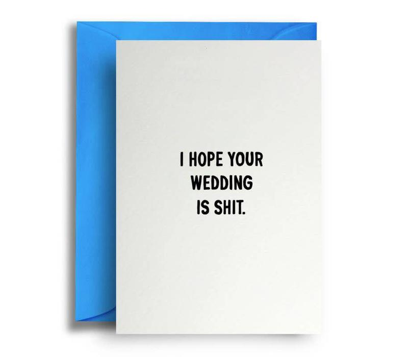 I hope your wedding is shit.