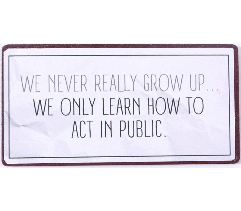 Magneet We never really grow up