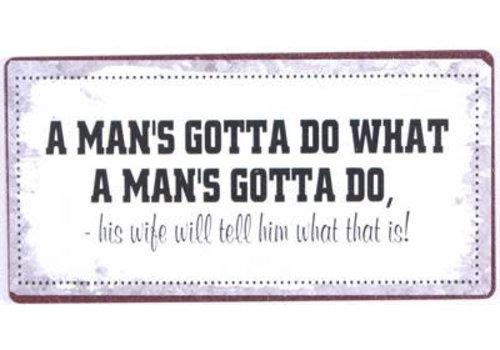 A man's gotte do what a man's gotta do