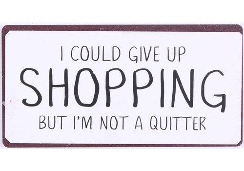 Magneet I could give up shopping but ..