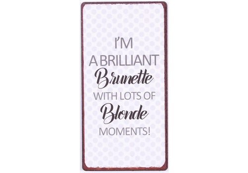Magneet I'm a brilliant brunette with lots of blond moments!