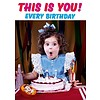 This is you every birthday