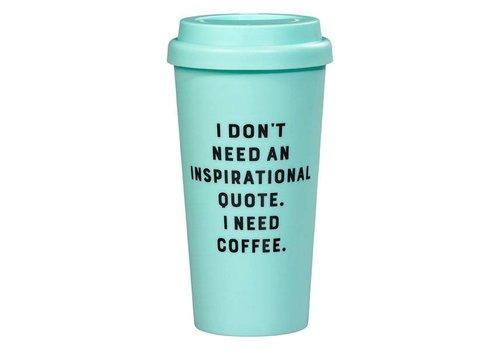 Cortina Travel Mug - I don't need