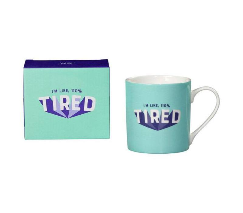 Mug - 110% tired mok