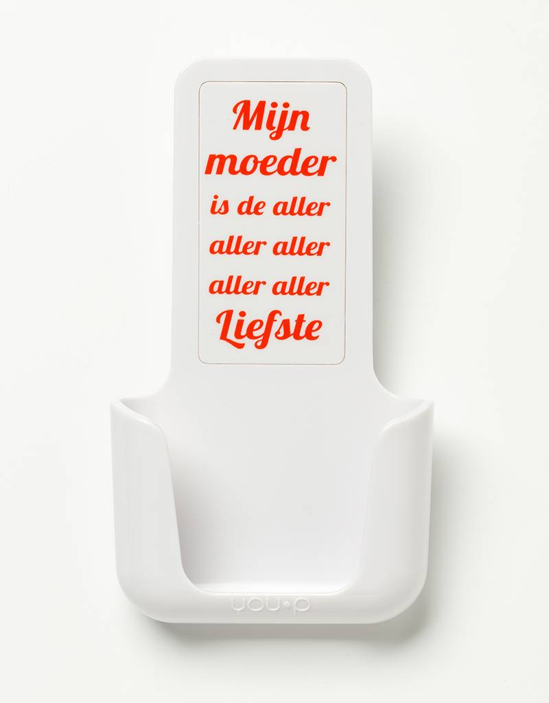YOU·P® YOU·P® smartphonehouder | witte houder | wit klepje |  Mijn Moeder Is De Aller Aller Liefste