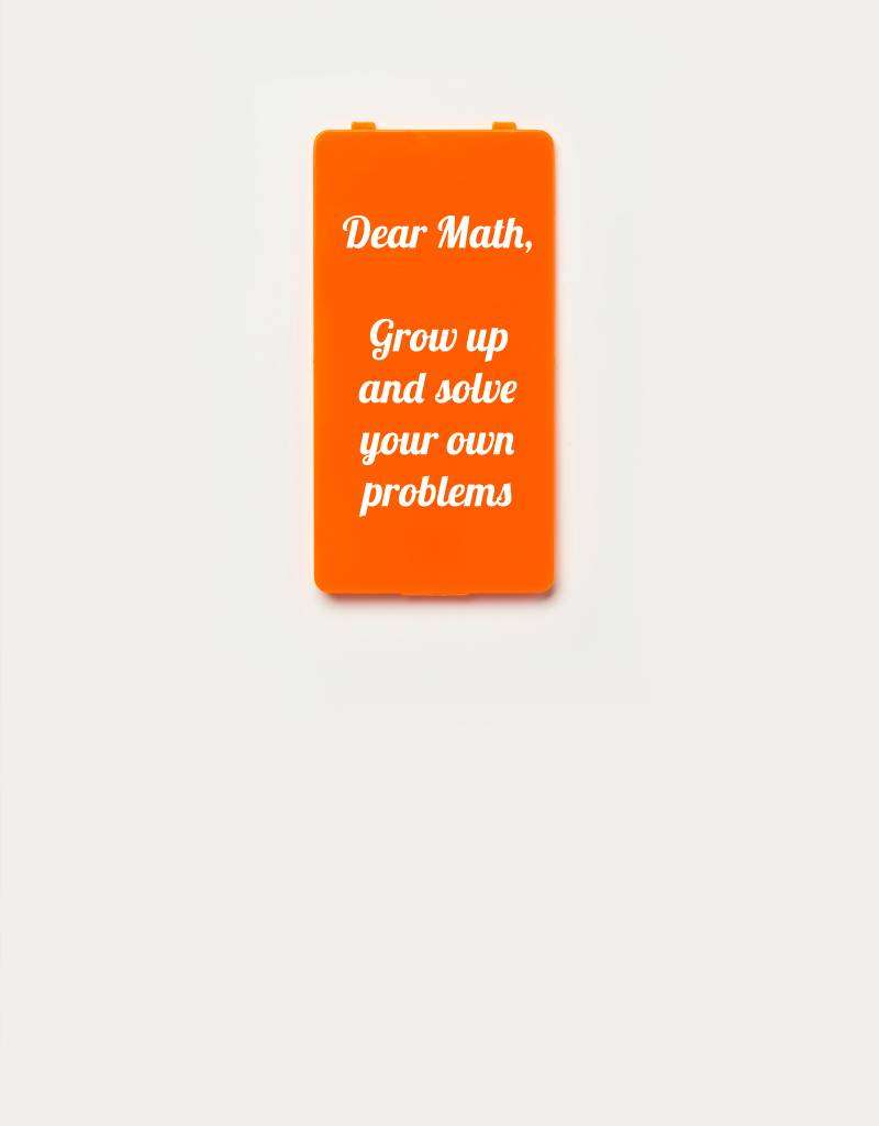 YOU·P® YOU·P®-klepje limited edition | DEAR MATH GROW UP AND SOLVE YOUR OWN PROBLEMS | Oranje