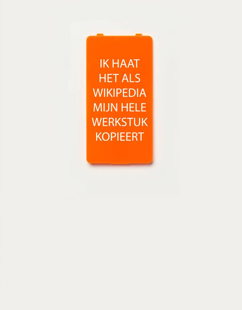 YOU·P® YOU·P®-klepje limited edition | IK HAAT HET ALS WIKIPEDIA MIJN HELE WERKSTUK KOPIEERT | Oranje