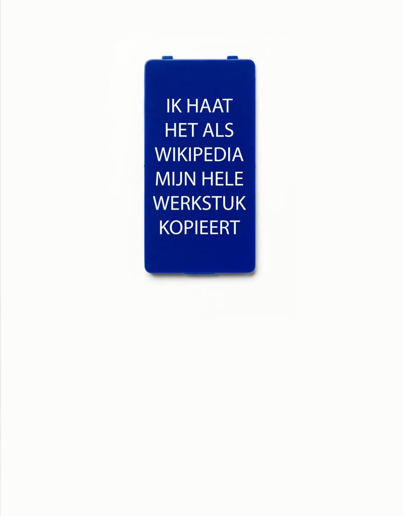 YOU·P® YOU·P®-klepje limited edition | IK HAAT HET ALS WIKIPEDIA MIJN HELE WERKSTUK KOPIEERT | Blauw