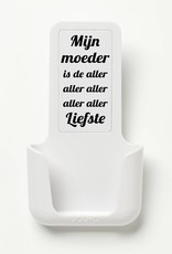 YOU·P® YOU·P® smartphone holder | white holder | white cover | Mijn Moeder Is De Aller Aller Liefste (Black text)