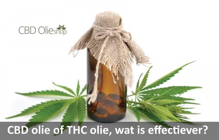 CBD olie of THC olie, wat is effectiever?