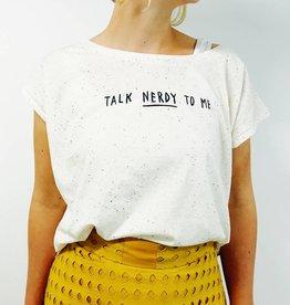 Tee: Talk nerdy to me