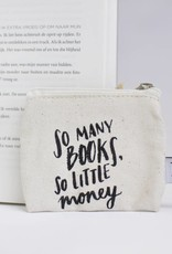 BB canvas case: So many books, so little money (small)