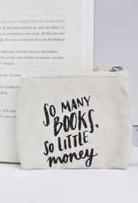BB etui: So many books, so little money (small)